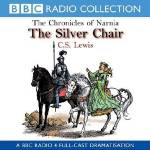 The Silver Chair (BBC Radio Collection: Chronicles of Narnia)