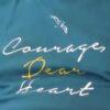 courage dear heart shirt